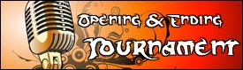Opening & Ending Tournament